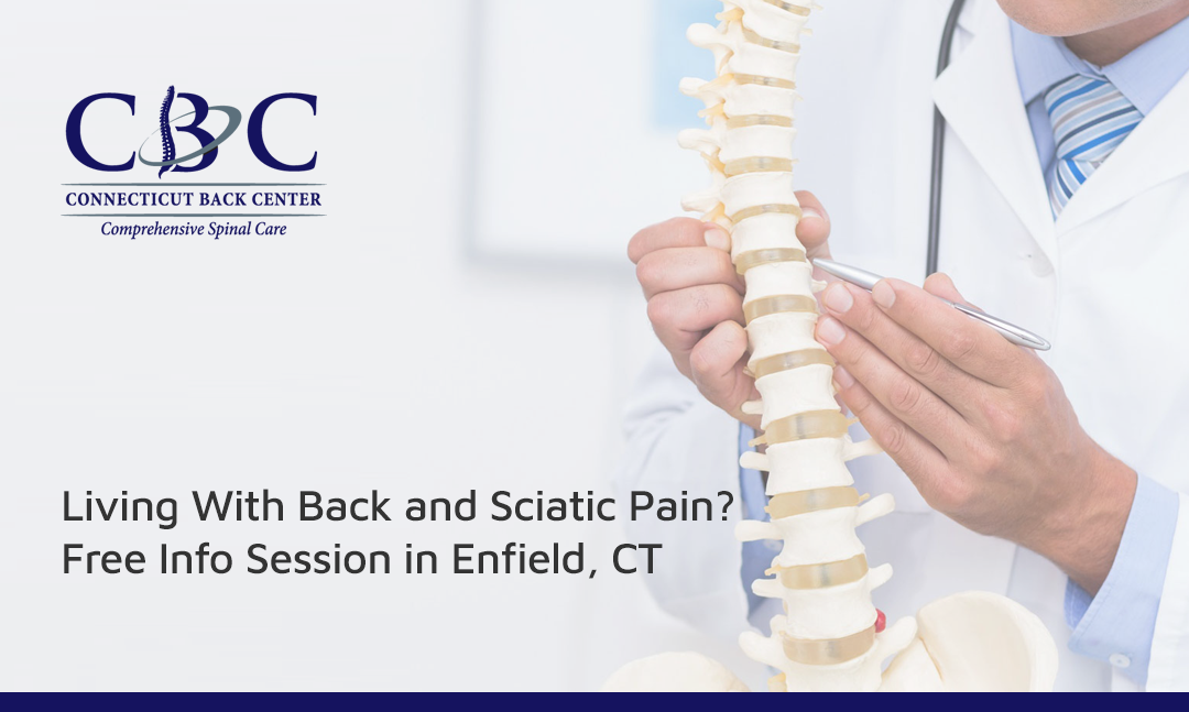 Living With Back and Sciatic Pain? Free Info Session in Enfield, CT